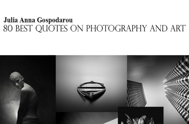 80 Best Quotes On Photography And Art Bw Minimalism Magazine